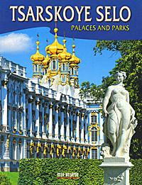 Tsarskoye Selo: Palaces and Parks. Альбом