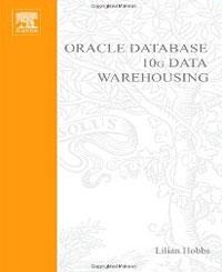 Oracle Database10G: Data Warehousing