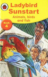 Sunstart: Animals, Birds and Fish
