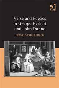Verse and Poetics in George Herbert and John Donne. Frances Cruickshank