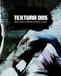 Textura Dos: Buenos Aires Street Art