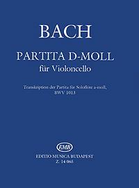 Bach: Partita d-moll fur Violoncello: Transkription der Partita fur Soloflote a-moll, BWV 1013
