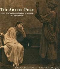 The Artful Pose: Early Studio Photography in Mumbai - 1855-1940