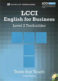 LCCI English for Business: Level 2: Testbuilder (+ CD-ROM)