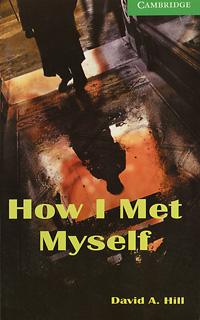 How I Met Myself: Level 3
