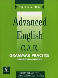 Focus on Advanced English: C. A. E. Grammar Practice