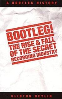 Bootleg The Rise & Fall (Heylin)