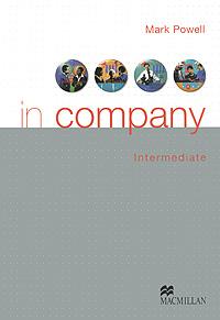 In Company: Intermediate Level: Student's Book