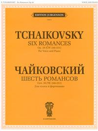 Чайковский. Шесть романсов. Для голоса и фортепиано ( 5-9720-0049-4 )