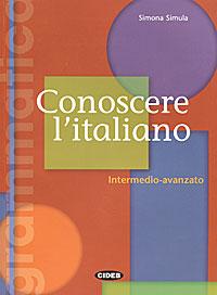 Conoscere l'Italiano: Intermedio-Avanzato