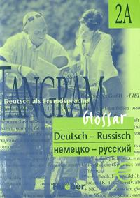 Tangram 2 A. Glossar Deutsch-Russisch / Словарь немецко-русский