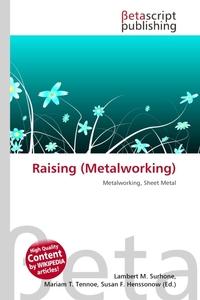 Raising ( lworking). Lambert M. Surhone