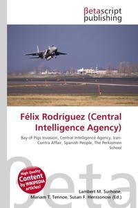 Felix Rodriguez (Central Intelligence Agency). Lambert M. Surhone