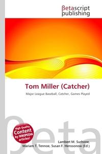 Tom Miller (Catcher). Lambert M. Surhone