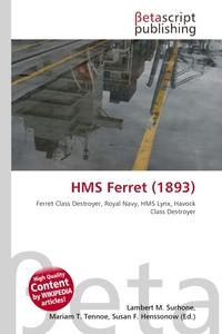 HMS Ferret (1893). Lambert M. Surhone