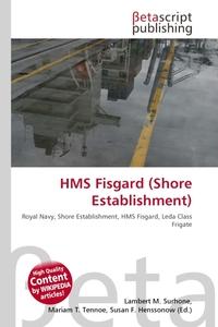 HMS Fisgard (Shore Establishment). Lambert M. Surhone