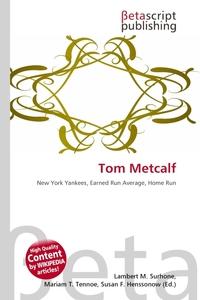 Tom Metcalf. Lambert M. Surhone