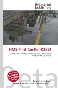 HMS Flint Castle (K383). Lambert M. Surhone