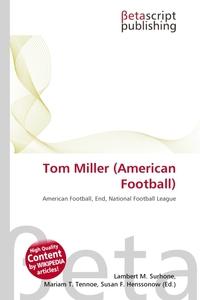 Tom Miller (American Football). Lambert M. Surhone