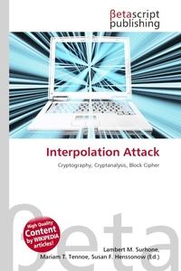 Interpolation Attack. Lambert M. Surhone