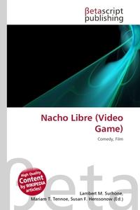 Nacho Libre (Video Game). Lambert M. Surhone