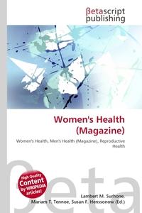 Women`s Health (Magazine). Lambert M. Surhone
