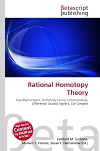 Rational Homotopy Theory. Lambert M. Surhone