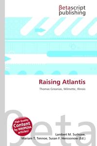Raising Atlantis. Lambert M. Surhone