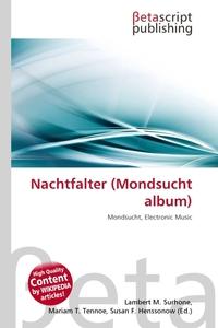 Nachtfalter (Mondsucht album). Lambert M. Surhone