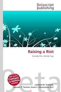 Raising a Riot. Lambert M. Surhone