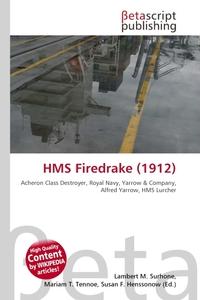 HMS Firedrake (1912). Lambert M. Surhone