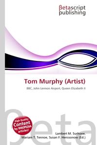 Tom Murphy (Artist). Lambert M. Surhone