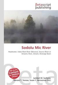 Sodolu Mic River. Lambert M. Surhone