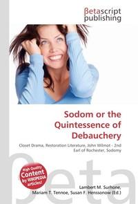 Sodom or the Quintessence of Debauchery. Lambert M. Surhone