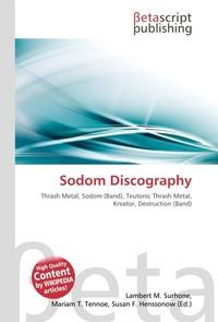 Sodom Discography. Lambert M. Surhone