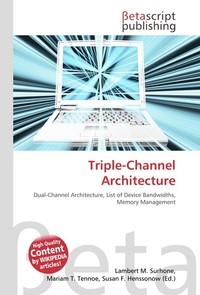 Triple-Channel Architecture. Lambert M. Surhone