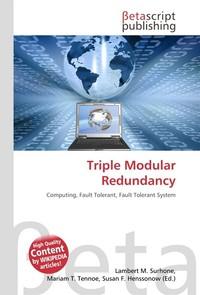 Triple Modular Redundancy. Lambert M. Surhone