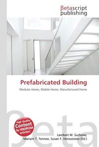 Prefabricated Building. Lambert M. Surhone