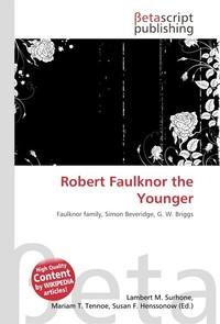 Robert Faulknor the Younger. Lambert M. Surhone