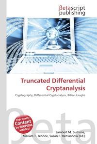 Truncated Differential Cryptanalysis. Lambert M. Surhone