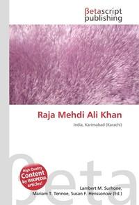 Raja Mehdi Ali Khan. Lambert M. Surhone