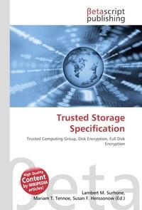 Trusted Storage Specification. Lambert M. Surhone