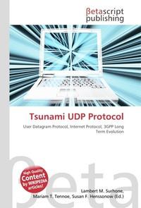 Tsunami UDP Protocol. Lambert M. Surhone