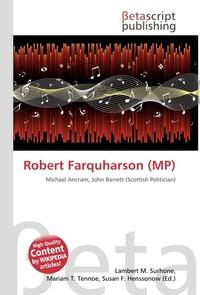 Robert Farquharson (MP). Lambert M. Surhone