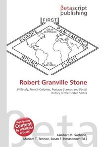 Robert Granville Stone. Lambert M. Surhone