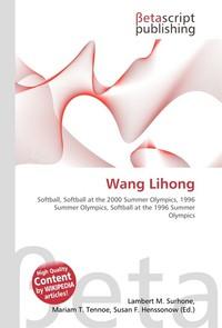 Wang Lihong. Lambert M. Surhone