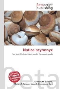 Natica acynonyx. Lambert M. Surhone