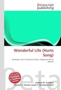 Wonderful Life (Hurts Song). Lambert M. Surhone