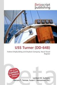 USS Turner (DD-648). Lambert M. Surhone