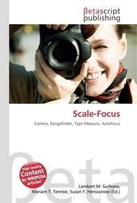 Scale-Focus. Lambert M. Surhone